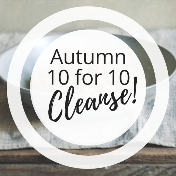 My Autumn *10 for 10* Ayurvedic Cleanse